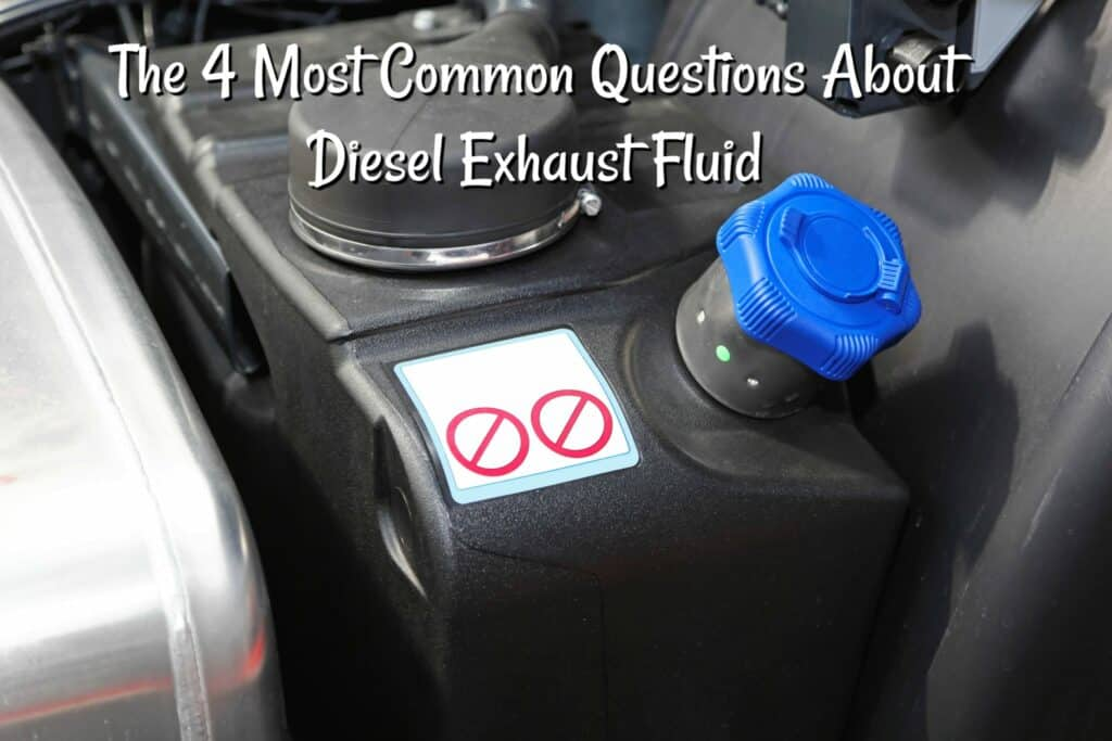 The 4 Most Common Questions About Diesel Exhaust Fluid