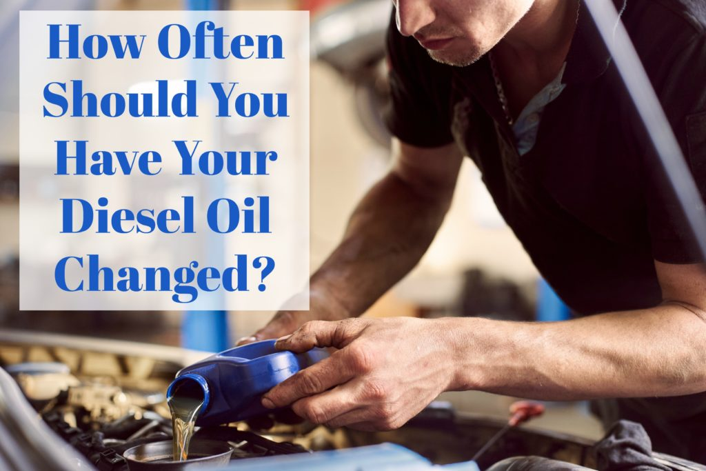 How often should you have your diesel oil changed?